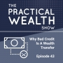 Artwork for Why Bad Credit Is A Wealth Transfer - Episode 43