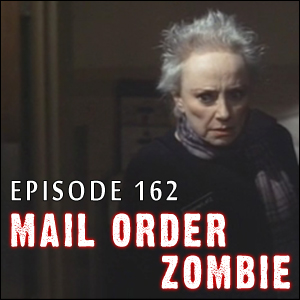 Mail Order Zombie: Episode 162 - The Boneyard & Brokeback Zombie, plus The G.O.R.E. Score's Tony Schaab