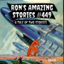 Artwork for RAS #449 - A Tale Of Two Stories