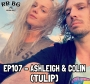 Artwork for EP107 - Ashleigh & Colin (Tulip)