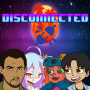 Artwork for Disconnected 045: Cringy Dating Sims (feat. LaDeathMachine)
