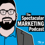 Artwork for Welcome to THE SPECTACULAR MARKETING PODCAST