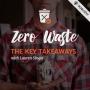 Artwork for ZERO WASTE: Key Takeaways with Lauren Singer