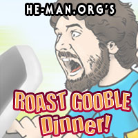 Episode 056 - He-Man.org's Roast Gooble Dinner