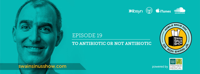 Swain Sinus Show | Ep.19 | Antibiotics