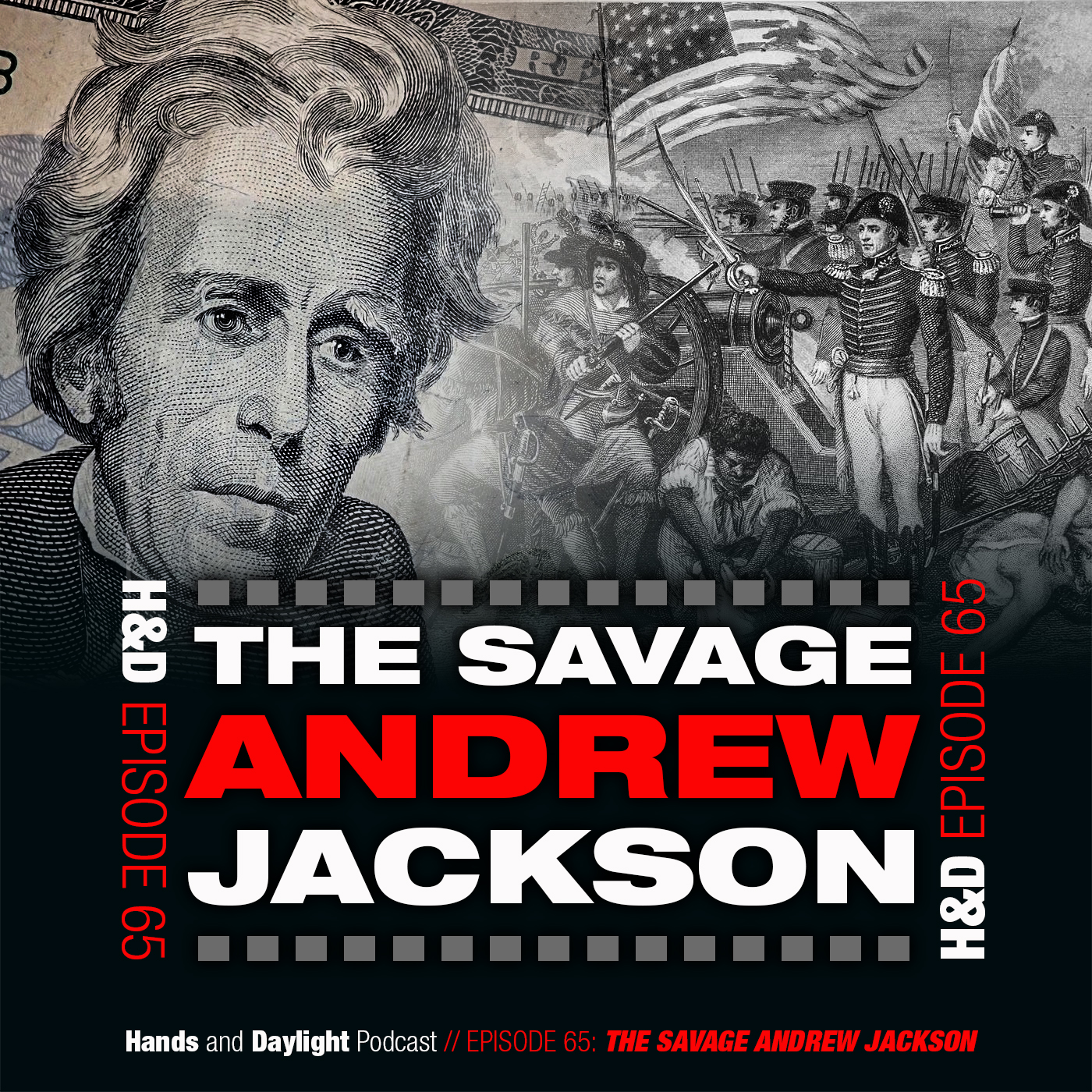 E65: THE SAVAGERY OF ANDREW JACKSON