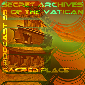 Secret Archives of the Vatican Podcast 55 - Sacred Place