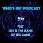 Artwork for Doctor Who: Who's He? Podcast #327 Life is the name of the game
