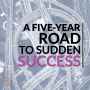 Artwork for 012 One Author's Five-Year Road to Sudden Publishing Success