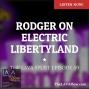 Artwork for Rodger on Electric Libertyland - TLS059