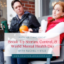 Artwork for Ep028: Break-Up Stories, Control, & World Mental Health Day