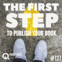 Artwork for #137: THE FIRST STEP TO PUBLISH YOUR BOOK - Daily Mentoring w/ Trevor Crane #greatnessquest
