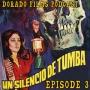 Artwork for Dorado Films Podcast #003 - Un silencio de tumba & Los ojos siniestros del doctor Orloff with Robert Monell