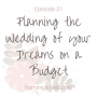 Artwork for Episode 31 -  Planning the Wedding of your Dreams on a Budget