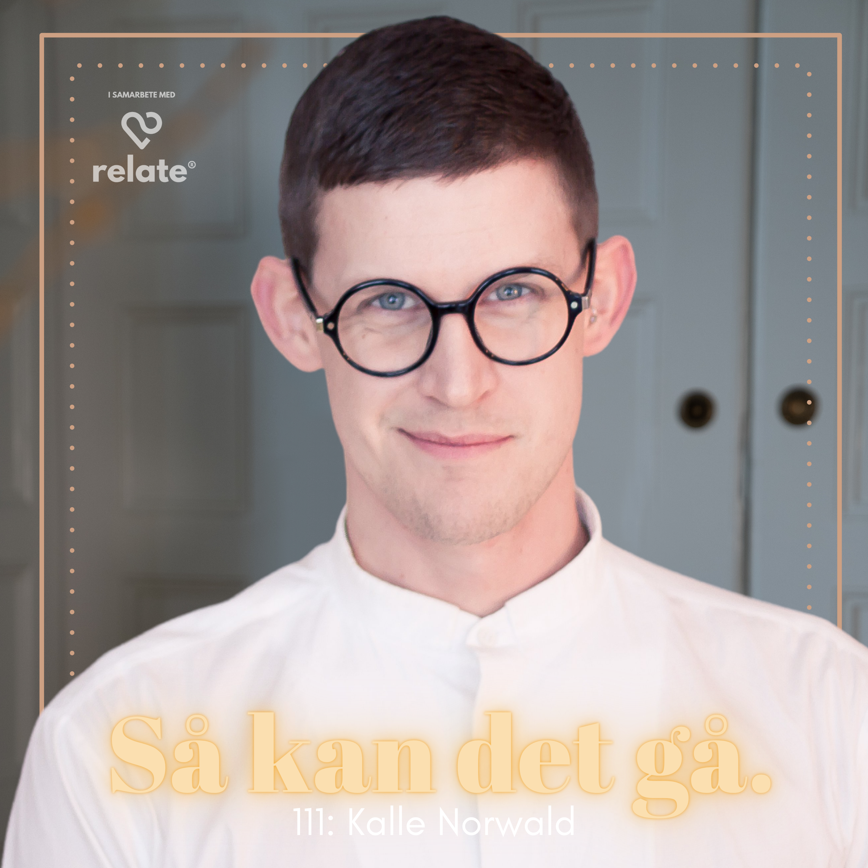 111. Kalle Norwald - Hur påverkas unga av pornografins närvaro?
