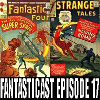 Episode 17: Fantastic Four #18, Strange Tales #112 & Avengers #1