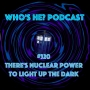 Artwork for Doctor Who: Who's He? Podcast #320 - There's nuclear power to light up the dark