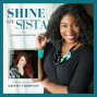 Artwork for Shine On, Sista! Episode 032: Learn How To Attract A Flood of Clients & Cash Through Speaking with Kristin Thompson