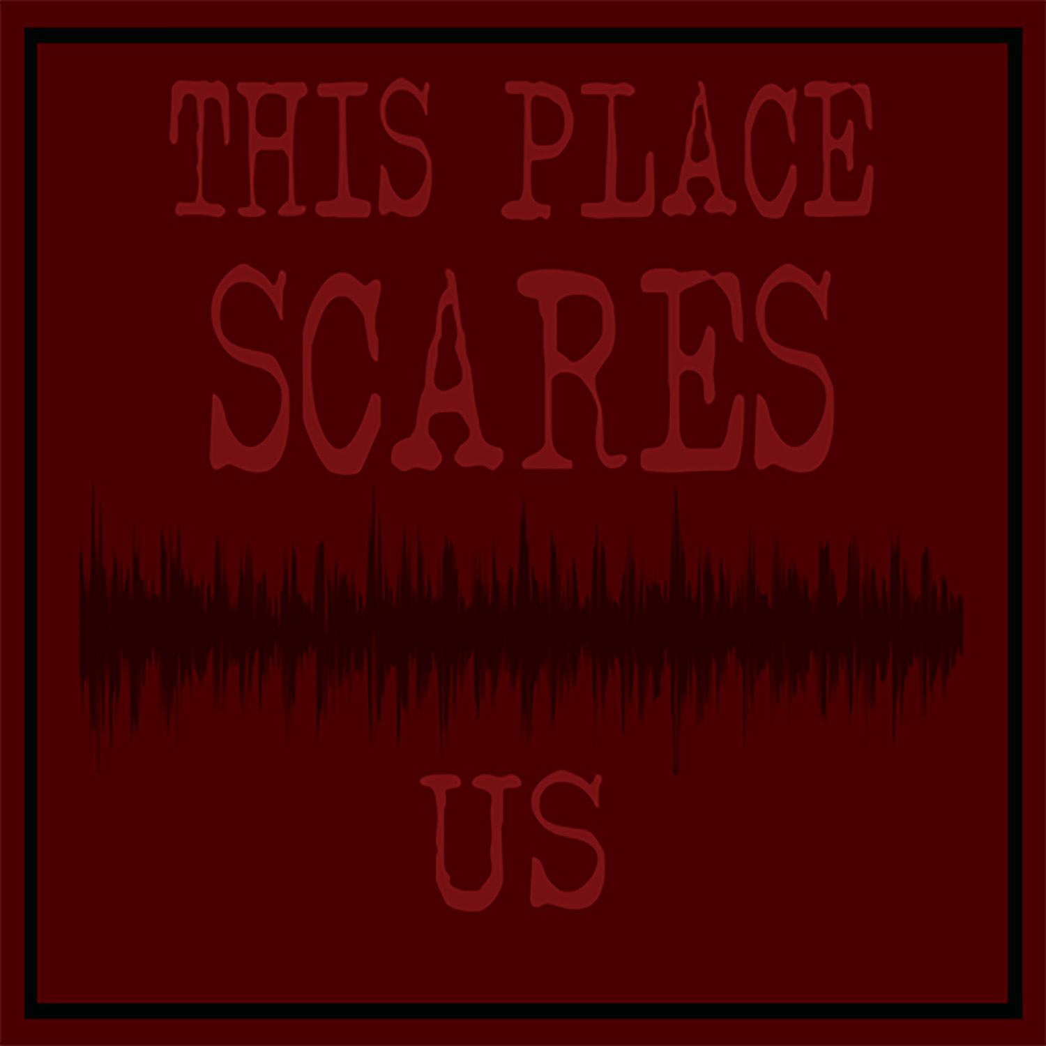 This Place Scares Us - A Podcast show art