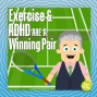 Artwork for Exercise and ADHD Are a Winning Pair