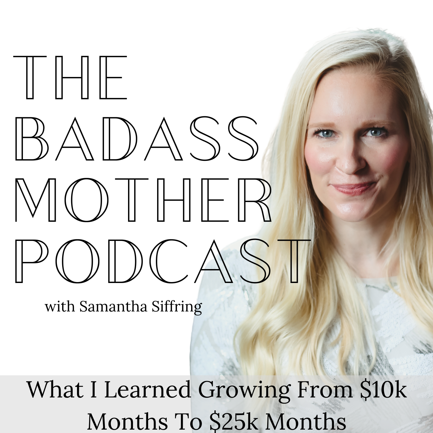 Artwork for Ep. 95 What I Learned Growing From $10k Months To $25k Months