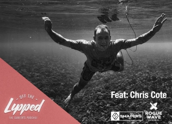 Lipped the Surfer's Podcast: Off the Lipped with Chris Cote