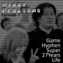 Artwork for HP007 Game Hyphen Super 27Years Life