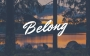 Artwork for Belong, Part 2: Because I'm Yours
