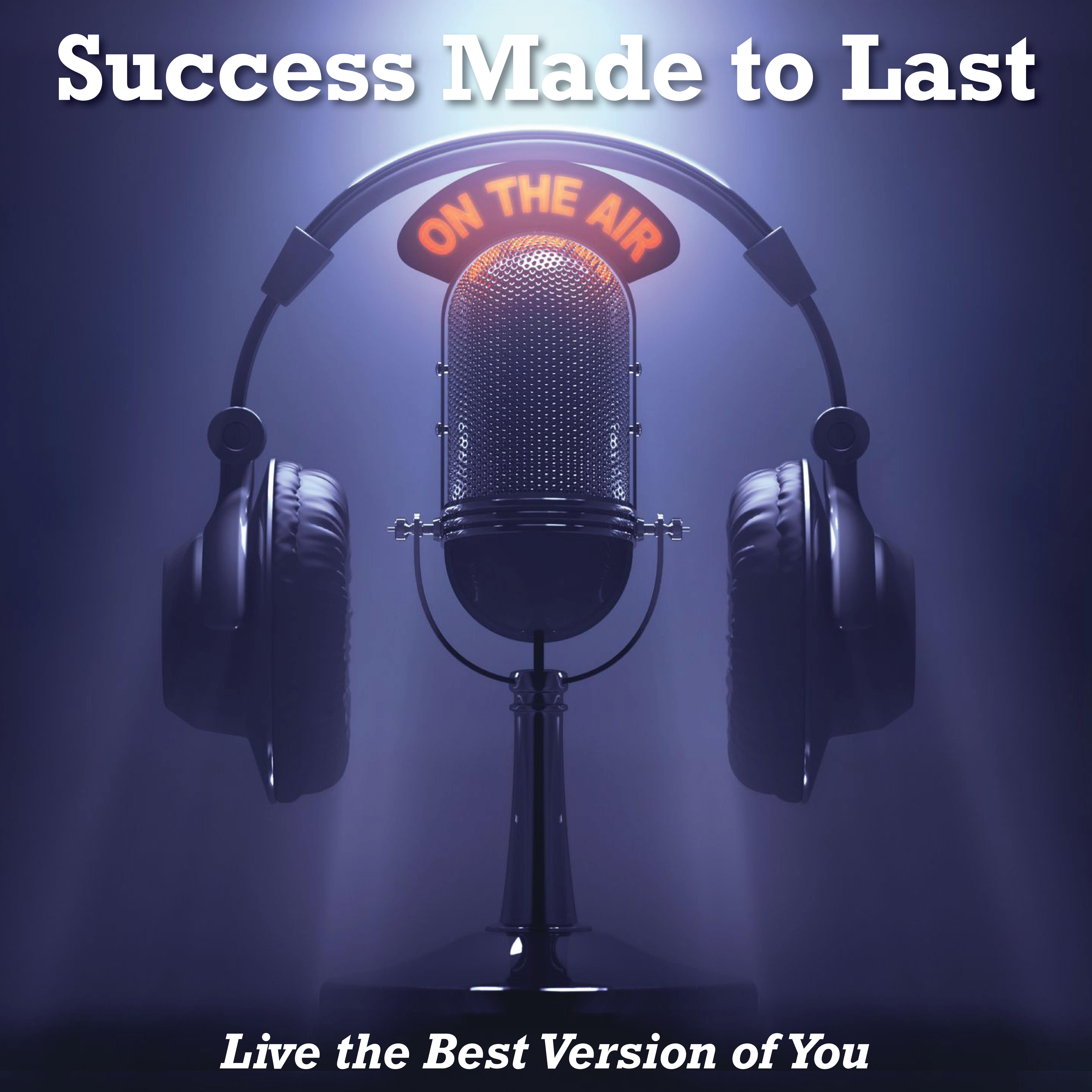 Success Made to Last...Living Your Best Version show art