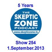 The Skeptic Zone #254 - 1.Sep.2013