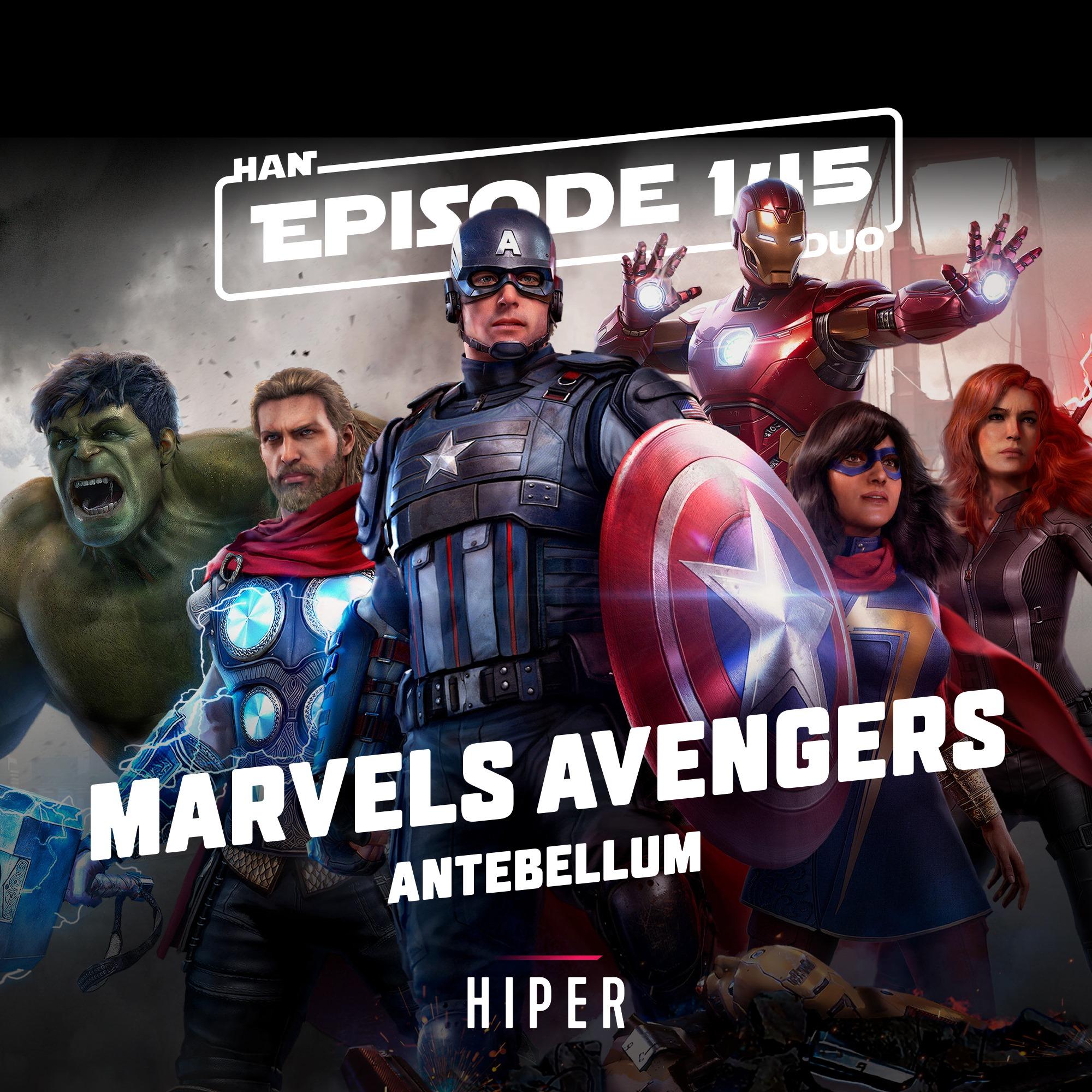 Han Duo #145: Marvels Avengers, Antebellum