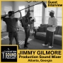 Artwork for 070 Jimmy Gilmore - Production Sound Mixer based out of Atlanta, Georgia