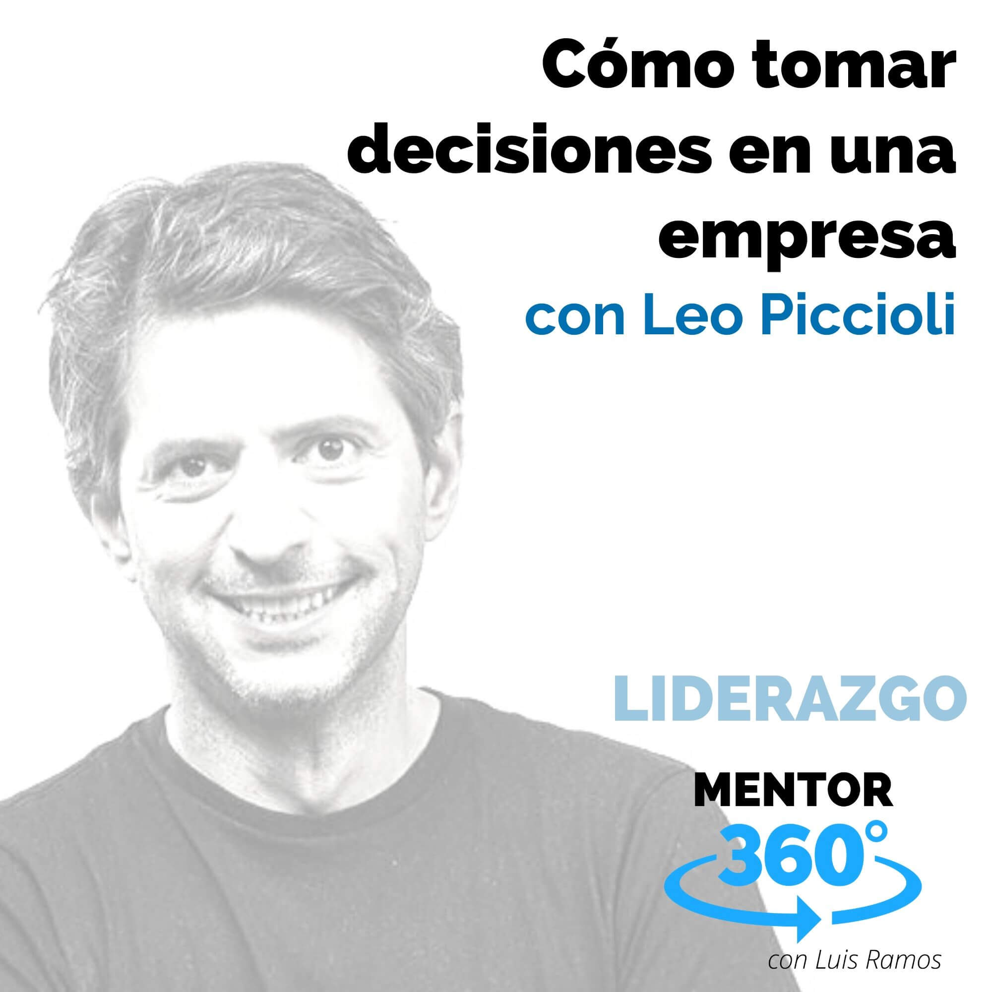 Cómo tomar decisiones en una empresa, Con Leo Piccioli - LIDERAZGO