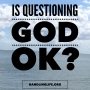 Artwork for Is Questioning God OK?