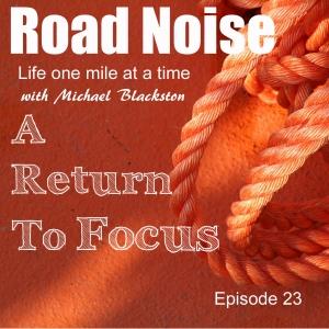A Return To Focus - RN 023