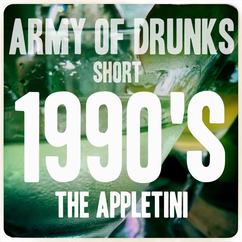 Short: 1990's - (Redeeming) The Appletini