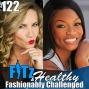Artwork for Fashionably Challenged! | Podcast 122 of FITz & Healthy