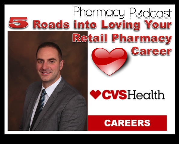 5 Roads into Loving Your Retail Pharmacy Career PART 4 - Pharmacy Podcast Episode 356