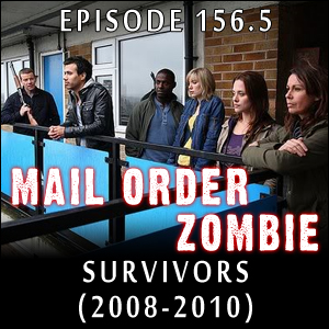 Mail Order Zombie: Episode 156.5 - Survivors (2008-2010)