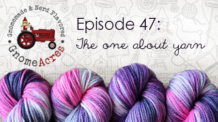 Artwork for Ep 47: The One About Yarn