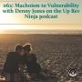 Artwork for 062 Machoism to Vulnerability with Denny Jones
