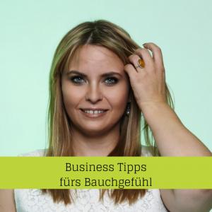 Business Tipps fürs Bauchgefühl