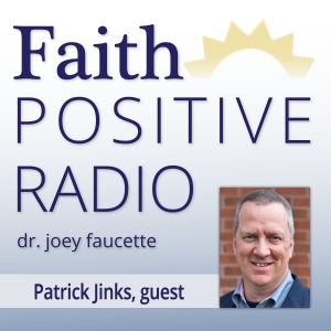 Faith Positive Radio: Patrick Jinks