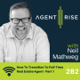 Artwork for How To Transition To Full-Time Real Estate Agent Part 1 - Episode 282