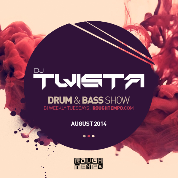 Dj Twista - Drum & Bass Show Rough Tempo August 2014