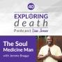 Artwork for The Soul Medicine Man, Jerome Braggs - Episode 40
