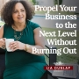 Artwork for EP13: Propel Your Business to the Next Level Without Burning Out