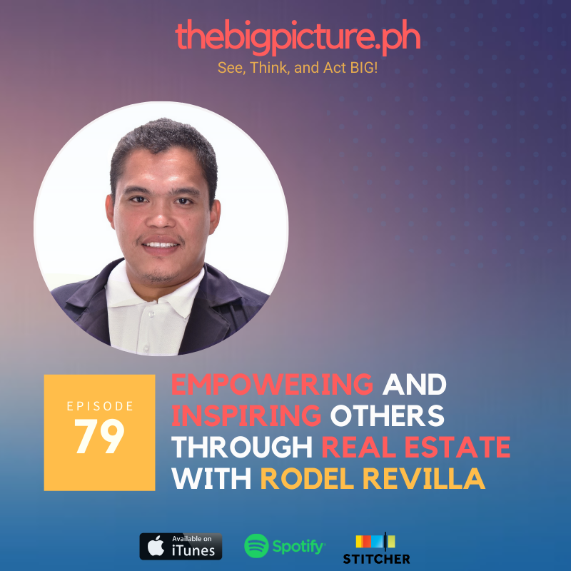 #79: Empowering and Inspiring Others Through Real Estate With Rodel Revilla