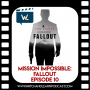 Artwork for Mission Impossible: Fallout   Spoiler Review and Lessons Learned Episode 41