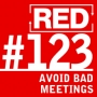 Artwork for RED 123: How To Have Meetings That Don't Suck (And Avoid Meetings That Do)